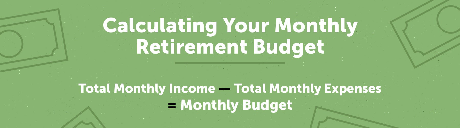 calculating your monthly retirement budget formula
