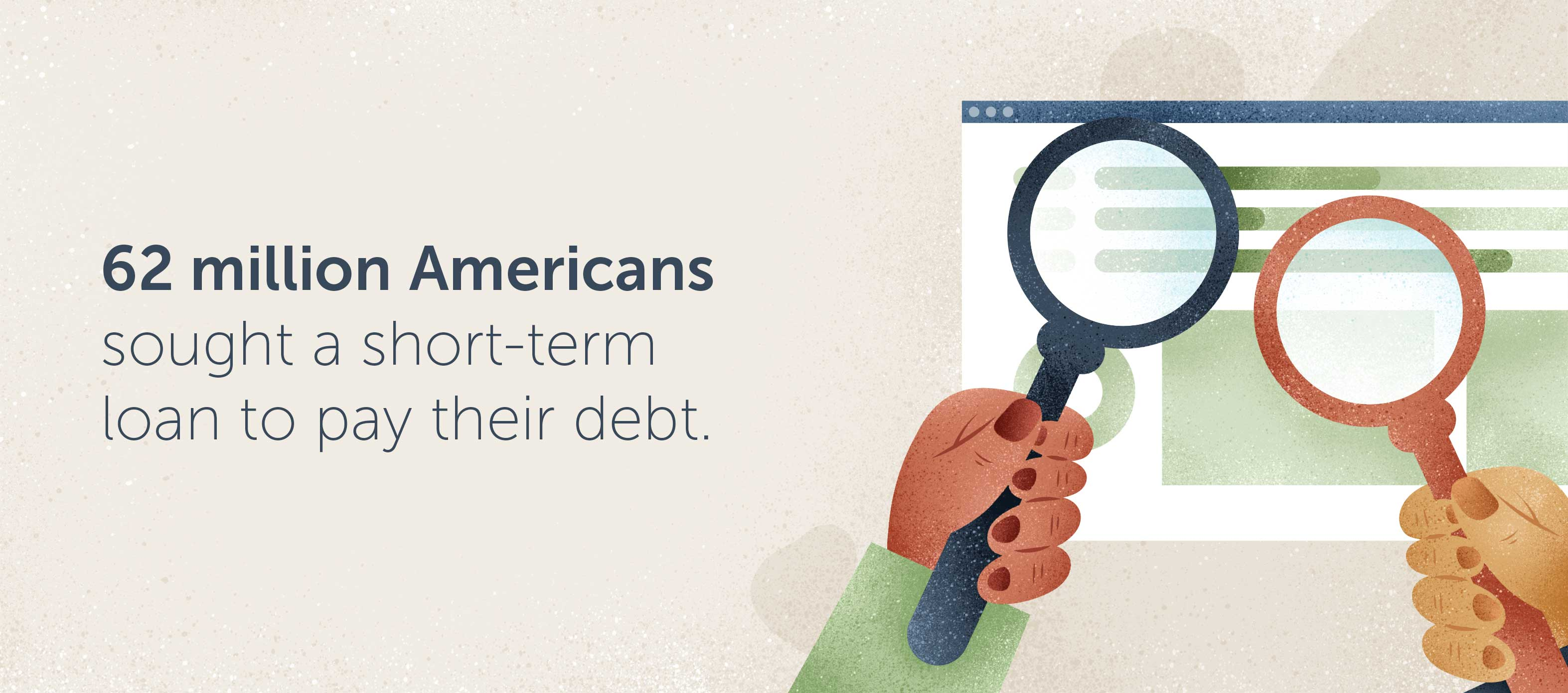 62 million Americans sought a short-term loan to pay their debt.